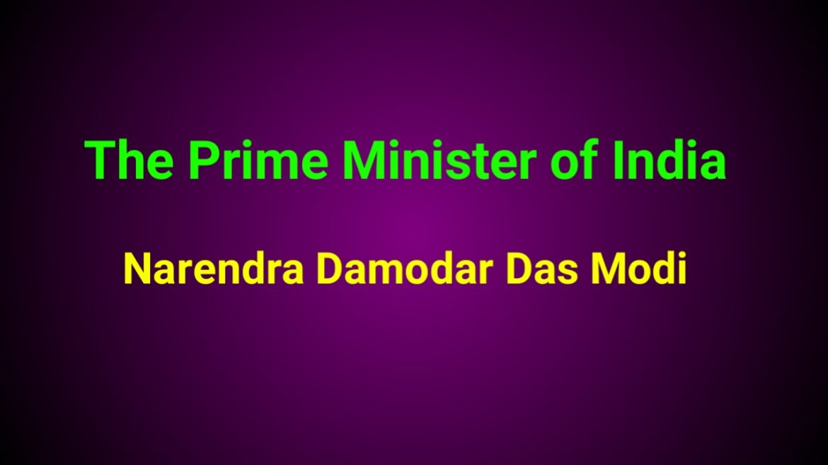The Prime Minister of India : Narendra Damodar Das Modi