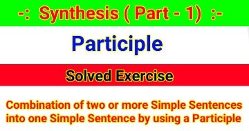 Synthesis of Sentences – Solved Exercise of Participle