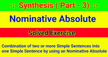 Synthesis of Sentences - Solved Exercise of Nominative Absolute