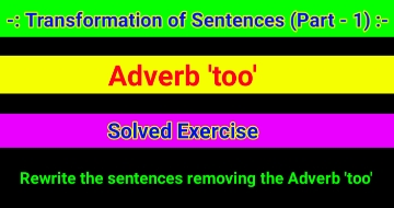 Transformation of Sentences – Adverb 'too'