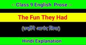 Class 9 English - The Fun They Had Hindi Explanation