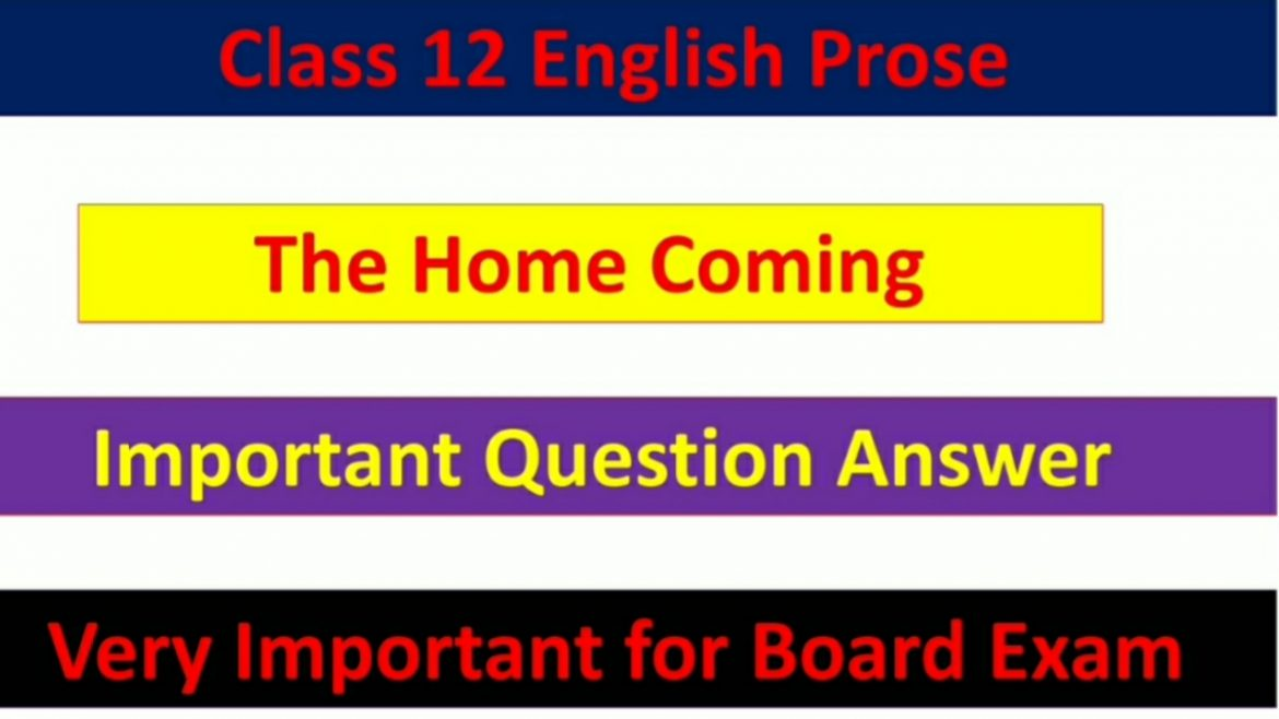 The Home Coming – Important Question Answer