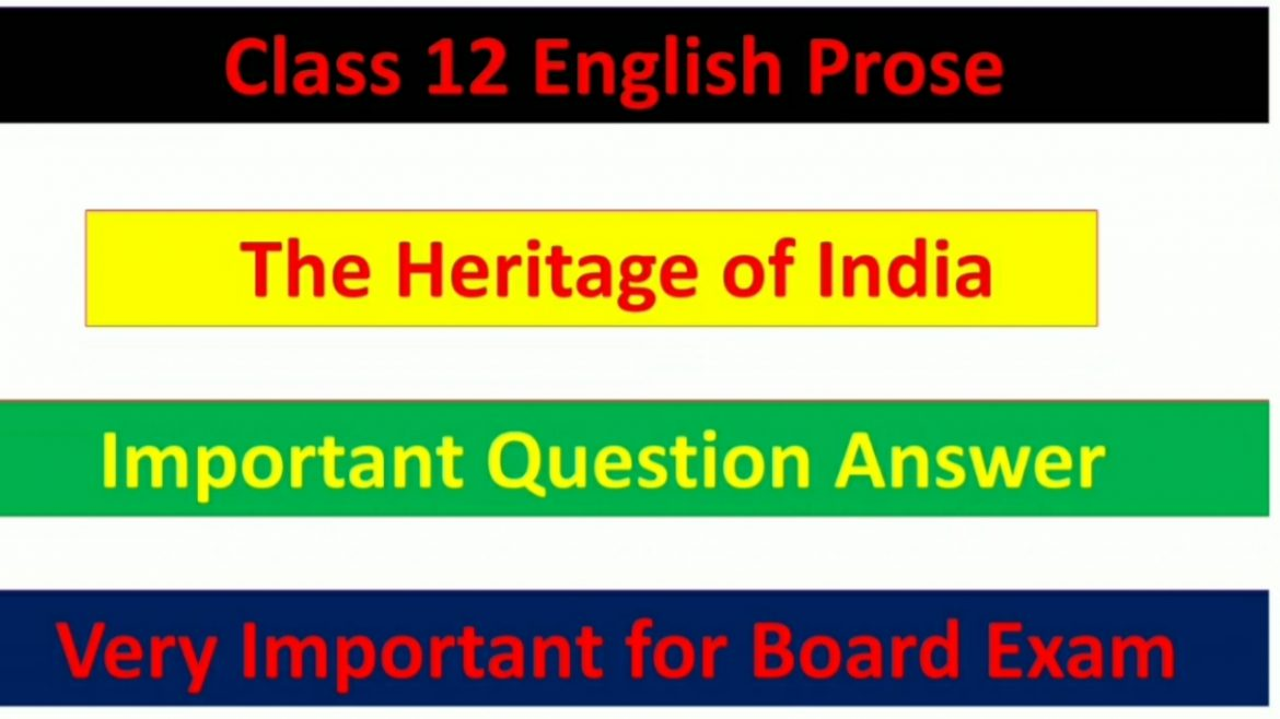 The Heritage of India – Important Question Answer
