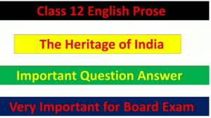 The Heritage of India - Important Question Answer