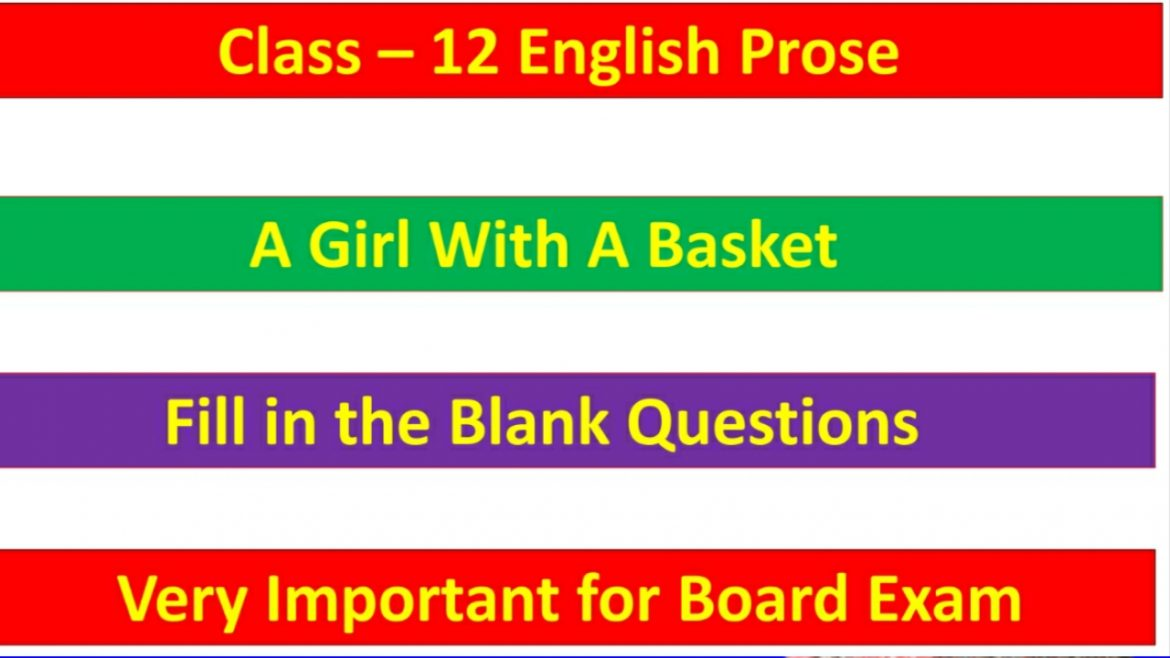 A Girl With A Basket – Important Fill in the Blank Questions