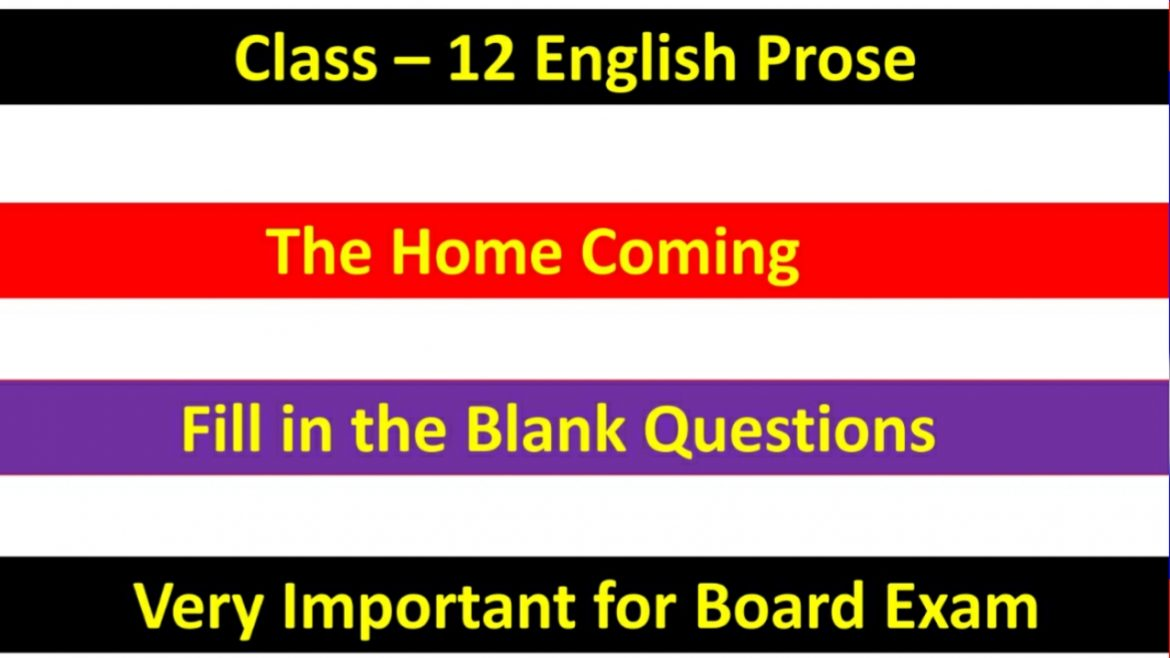 The Home Coming – Important Fill in the Blank Questions