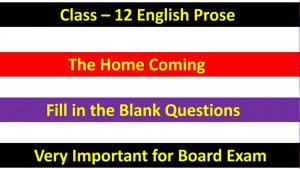 The Home Coming - Important Fill in the Blank Questions