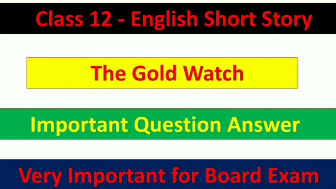 Important Question Answer of The Gold Watch