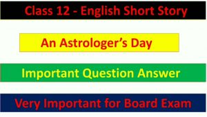 An Astrologer's Day important Question Answer for Board Exam