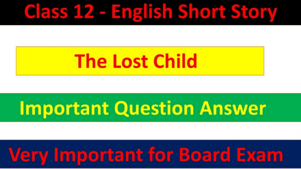 Important Question Answer of The Lost Child