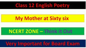 My Mother at Sixty six NCERT ZONE Question Answer