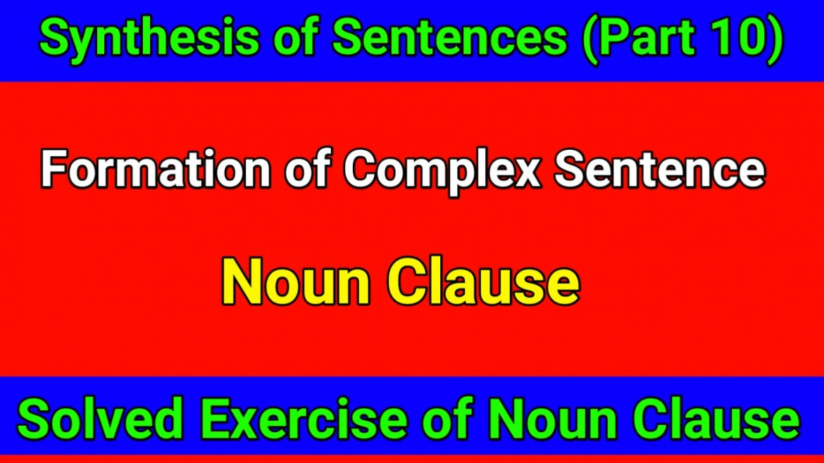 Formation of Complex Sentences by using Noun Clause