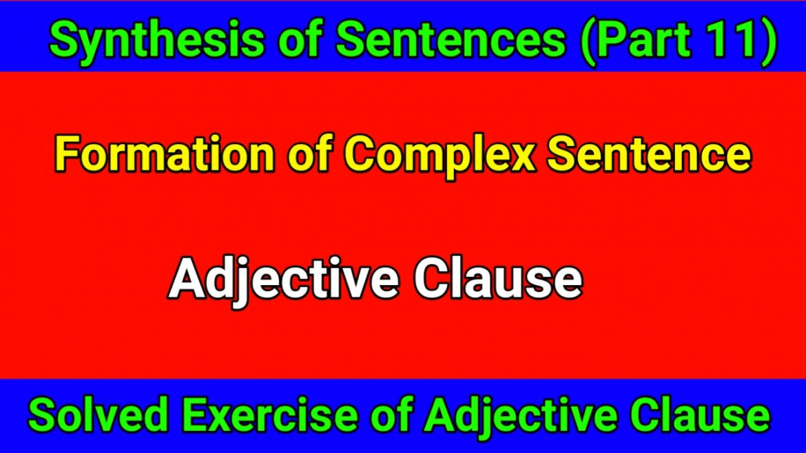 Formation of Complex Sentences by using Adjective Clause
