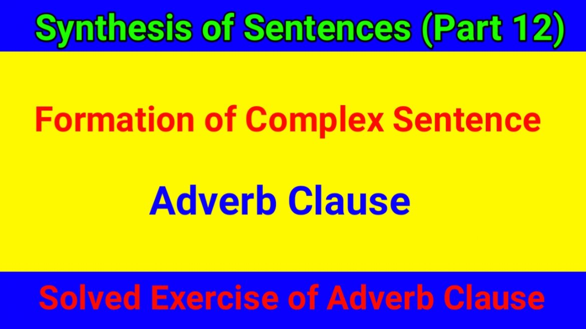 Formation of Complex Sentences by using Adverb Clause
